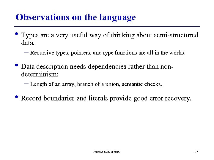 Observations on the language • Types are a very useful way of thinking about