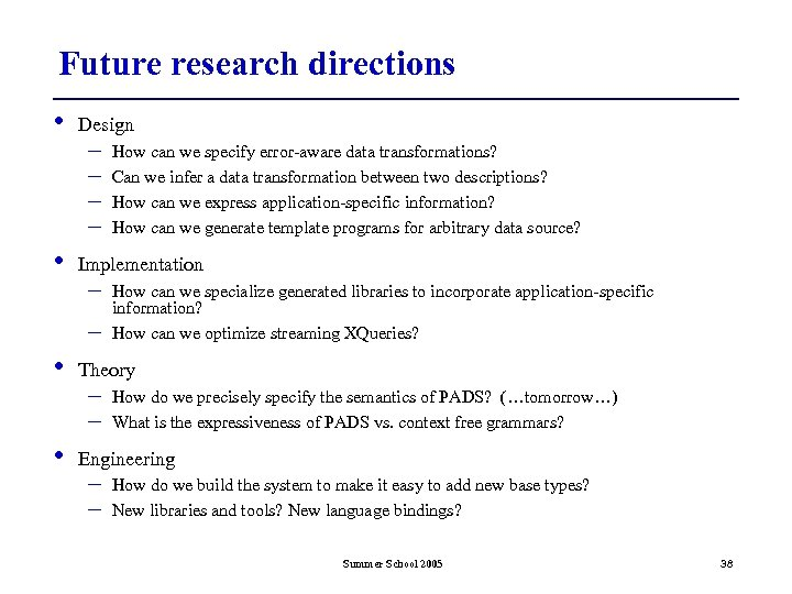 Future research directions • • Design – – Implementation – – • • How