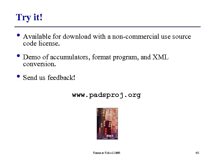 Try it! • Available for download with a non-commercial use source code license. •