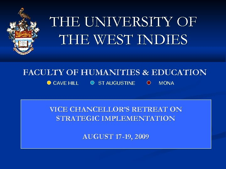THE UNIVERSITY OF THE WEST INDIES FACULTY OF HUMANITIES & EDUCATION CAVE HILL ST