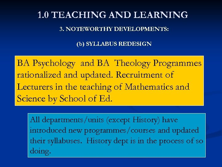 1. 0 TEACHING AND LEARNING 3. NOTEWORTHY DEVELOPMENTS: (b) SYLLABUS REDESIGN BA Psychology and