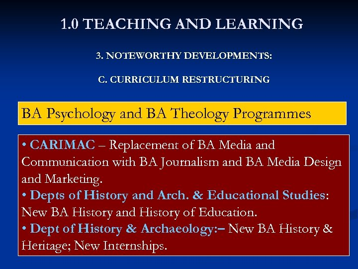 1. 0 TEACHING AND LEARNING 3. NOTEWORTHY DEVELOPMENTS: C. CURRICULUM RESTRUCTURING BA Psychology and