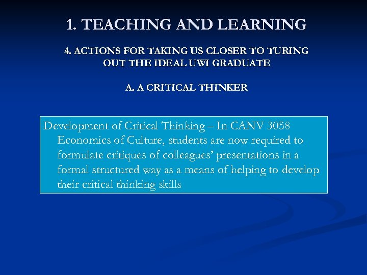 1. TEACHING AND LEARNING 4. ACTIONS FOR TAKING US CLOSER TO TURING OUT THE