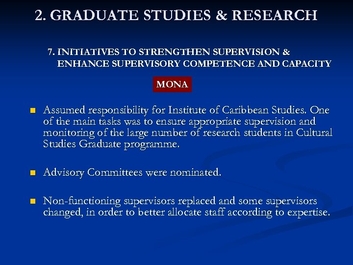 2. GRADUATE STUDIES & RESEARCH 7. INITIATIVES TO STRENGTHEN SUPERVISION & ENHANCE SUPERVISORY COMPETENCE