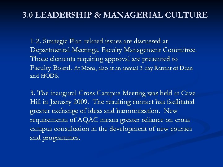 3. 0 LEADERSHIP & MANAGERIAL CULTURE 1 -2. Strategic Plan related issues are discussed