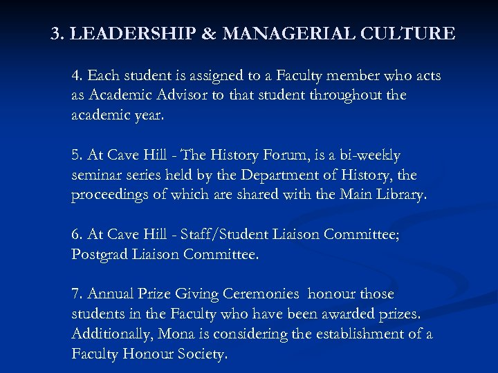 3. LEADERSHIP & MANAGERIAL CULTURE 4. Each student is assigned to a Faculty member