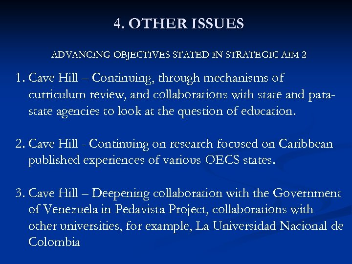 4. OTHER ISSUES ADVANCING OBJECTIVES STATED IN STRATEGIC AIM 2 1. Cave Hill –