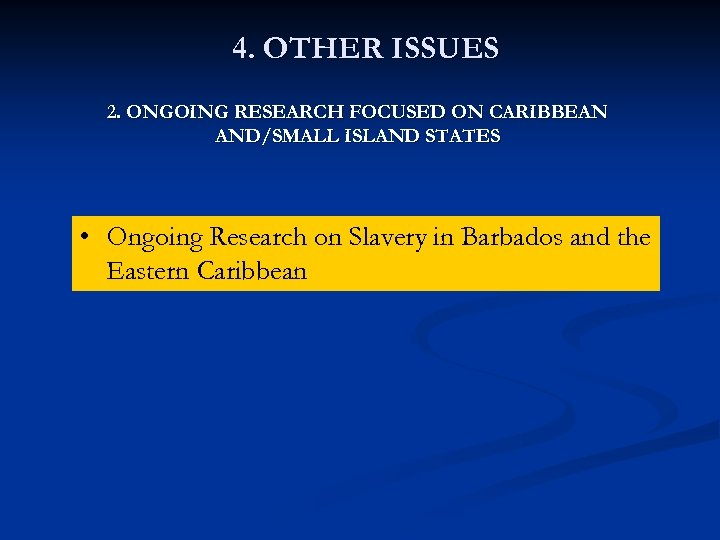 4. OTHER ISSUES 2. ONGOING RESEARCH FOCUSED ON CARIBBEAN AND/SMALL ISLAND STATES • Ongoing