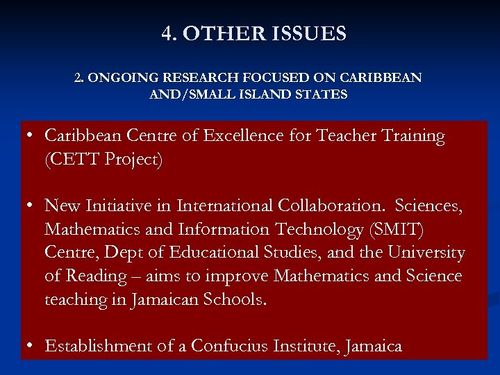 4. OTHER ISSUES 2. ONGOING RESEARCH FOCUSED ON CARIBBEAN AND/SMALL ISLAND STATES • Caribbean