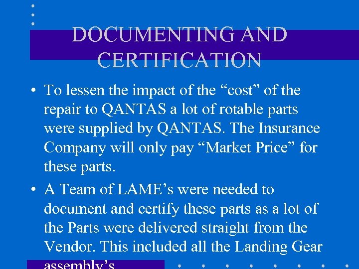 """DOCUMENTING AND CERTIFICATION • To lessen the impact of the """"cost"""" of the repair"""