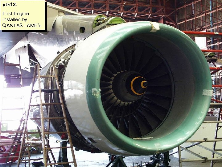 pth 13: First Engine installed by QANTAS LAME's