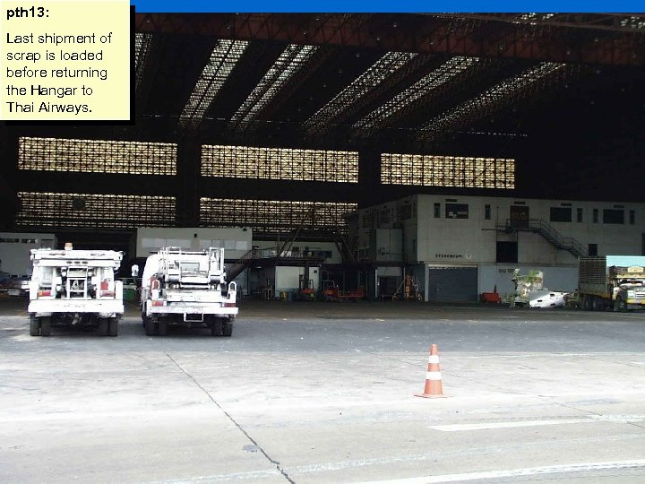 pth 13: Last shipment of scrap is loaded before returning the Hangar to Thai
