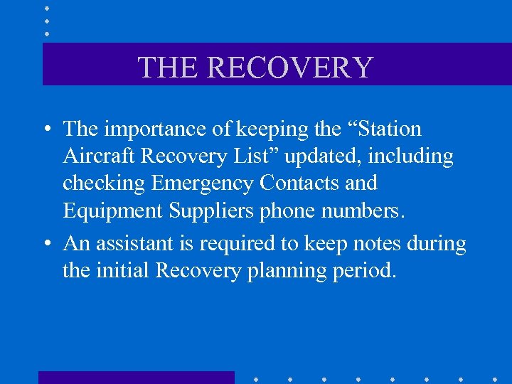 """THE RECOVERY • The importance of keeping the """"Station Aircraft Recovery List"""" updated, including"""