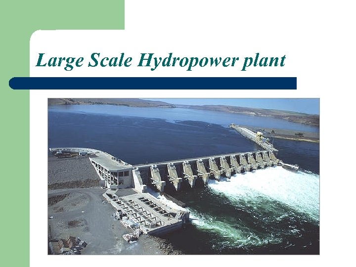 Large Scale Hydropower plant