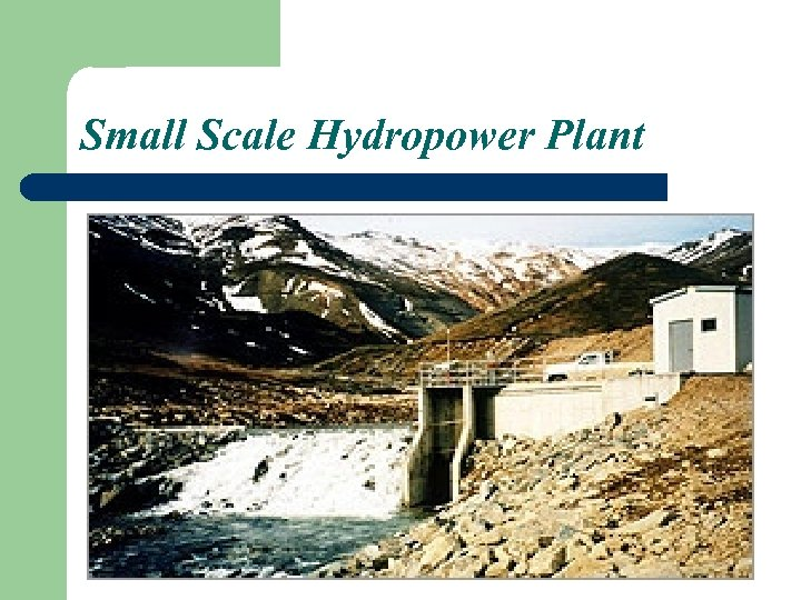 Small Scale Hydropower Plant