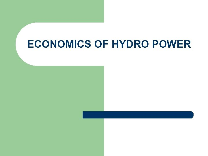 ECONOMICS OF HYDRO POWER