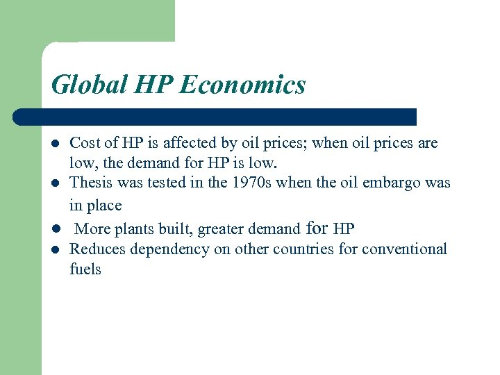 Global HP Economics Cost of HP is affected by oil prices; when oil prices