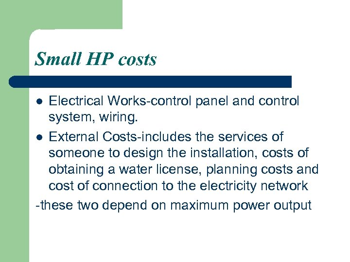Small HP costs Electrical Works-control panel and control system, wiring. l External Costs-includes the