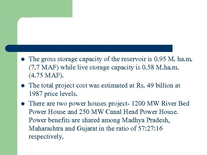 l l l The gross storage capacity of the reservoir is 0. 95 M.