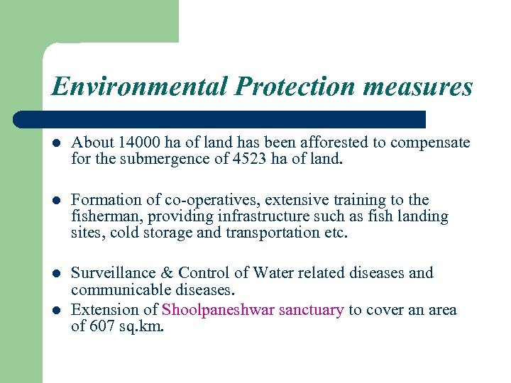 Environmental Protection measures l About 14000 ha of land has been afforested to compensate