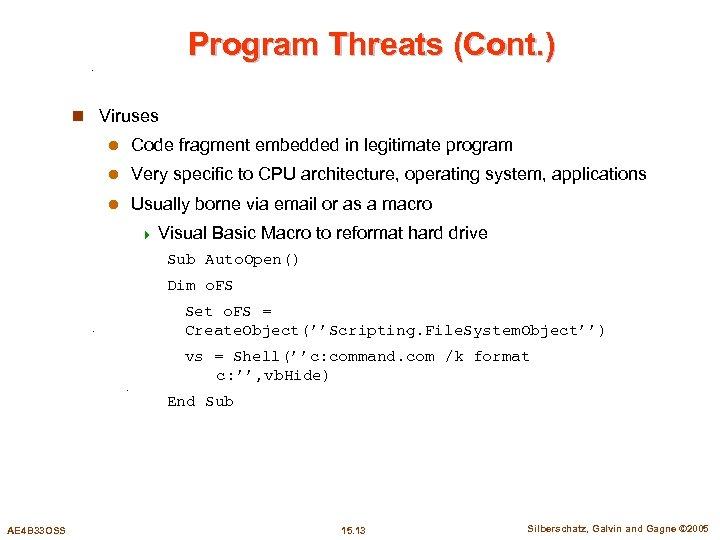 Program Threats (Cont. ) n Viruses l Code fragment embedded in legitimate program l