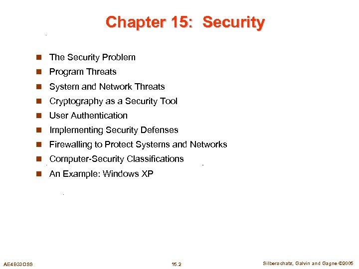 Chapter 15: Security n The Security Problem n Program Threats n System and Network
