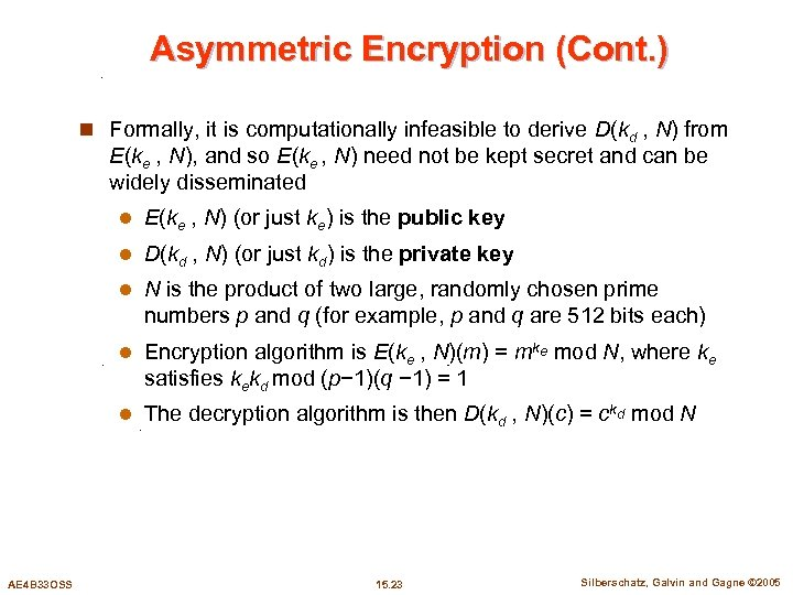 Asymmetric Encryption (Cont. ) n Formally, it is computationally infeasible to derive D(kd ,