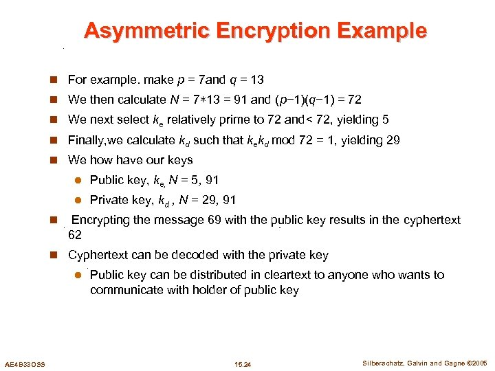 Asymmetric Encryption Example n For example. make p = 7 and q = 13