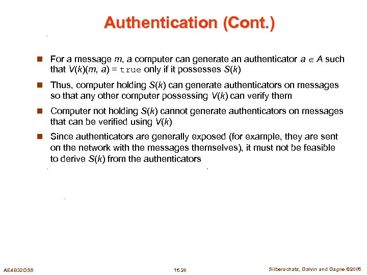 Authentication (Cont. ) n For a message m, a computer can generate an authenticator