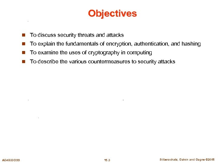 Objectives n To discuss security threats and attacks n To explain the fundamentals of