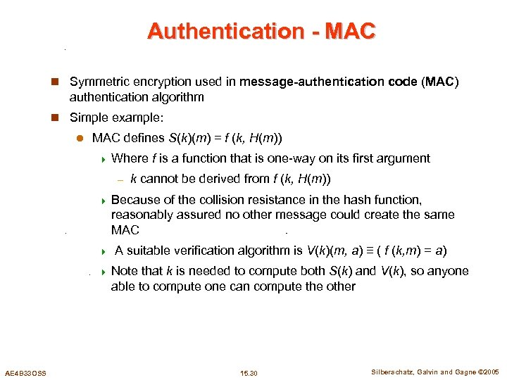 Authentication - MAC n Symmetric encryption used in message-authentication code (MAC) authentication algorithm n