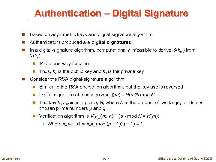 Authentication – Digital Signature n Based on asymmetric keys and digital signature algorithm n