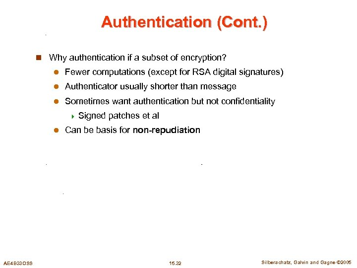 Authentication (Cont. ) n Why authentication if a subset of encryption? l Fewer computations