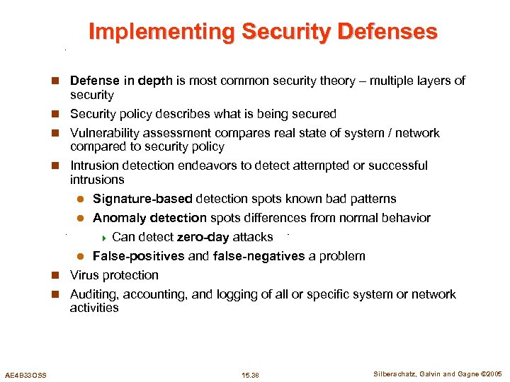 Implementing Security Defenses n Defense in depth is most common security theory – multiple