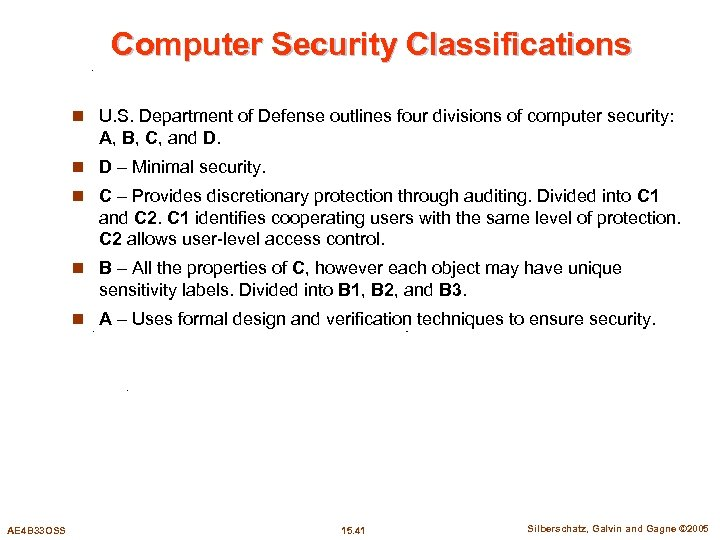Computer Security Classifications n U. S. Department of Defense outlines four divisions of computer