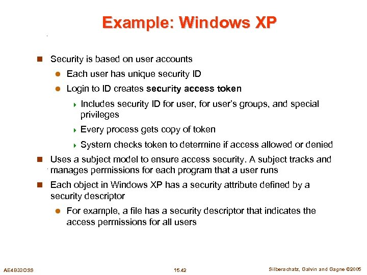 Example: Windows XP n Security is based on user accounts l Each user has