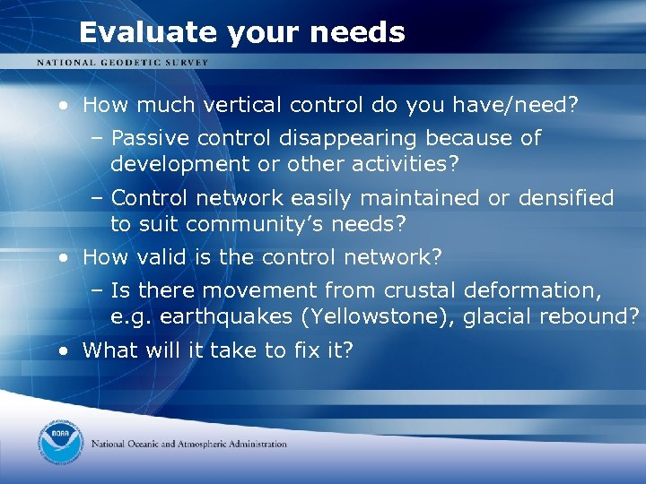 Evaluate your needs • How much vertical control do you have/need? – Passive control