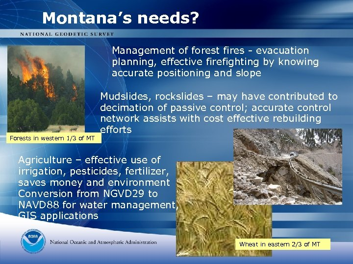 Montana's needs? Management of forest fires - evacuation planning, effective firefighting by knowing accurate