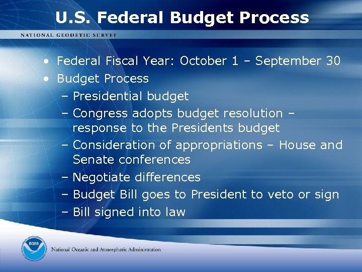 U. S. Federal Budget Process • Federal Fiscal Year: October 1 – September 30
