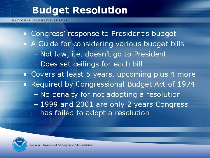 Budget Resolution • Congress' response to President's budget • A Guide for considering various