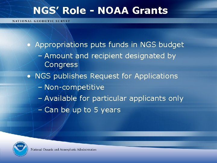 NGS' Role - NOAA Grants • Appropriations puts funds in NGS budget – Amount