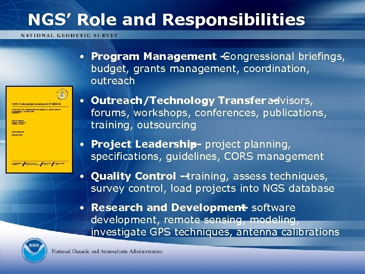 NGS' Role and Responsibilities • Program Management -Congressional briefings, budget, grants management, coordination, outreach