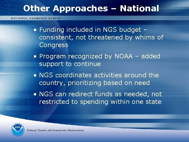 Other Approaches – National • Funding included in NGS budget – consistent, not threatened