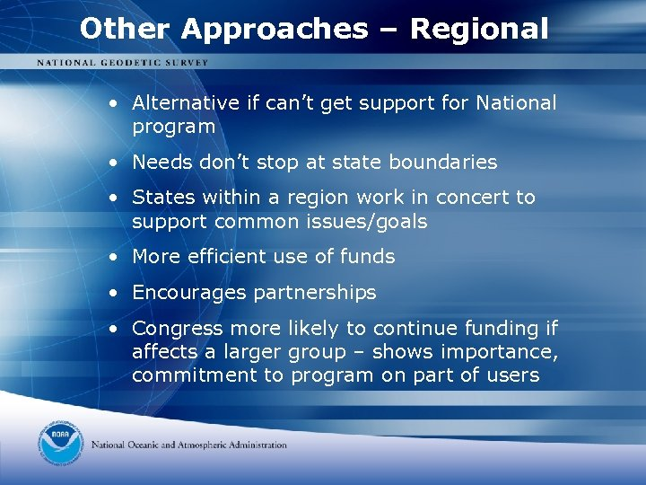 Other Approaches – Regional • Alternative if can't get support for National program •