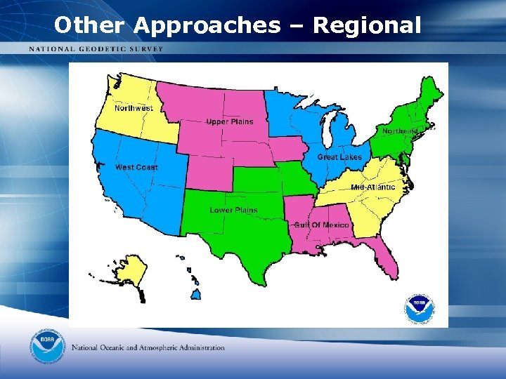 Other Approaches – Regional