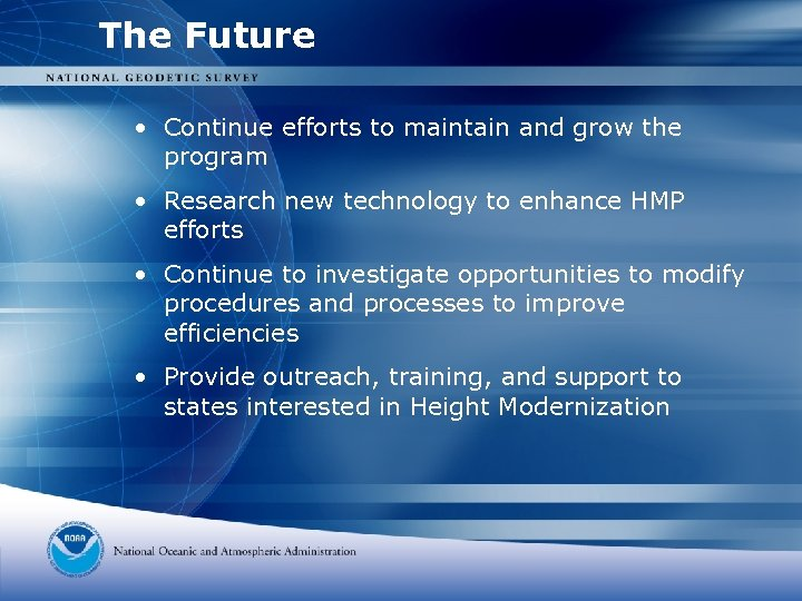 The Future • Continue efforts to maintain and grow the program • Research new