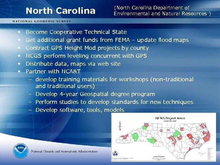 North Carolina • • • (North Carolina Department of Environmental and Natural Resources )