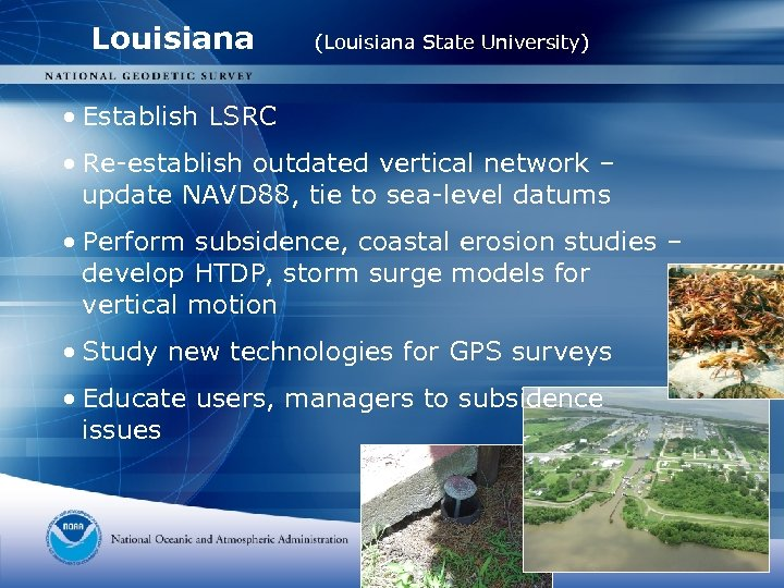 Louisiana (Louisiana State University) • Establish LSRC • Re-establish outdated vertical network – update