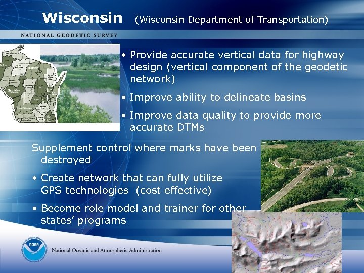 Wisconsin (Wisconsin Department of Transportation) • Provide accurate vertical data for highway design (vertical