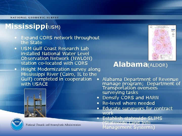 Mississippi (USM) • Expand CORS network throughout the State • USM Gulf Coast Research